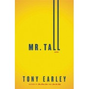 Mr. Tall by Tony Earley