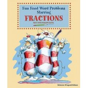 Fun Food Word Problems Starring Fractions by Rebecca Wingard-Nelson