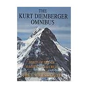 Kurt Diemberger Omnibus: Spirits of the Air Summits and Secrets and The Endless Knot The