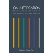 On Justification by Luc Boltanski
