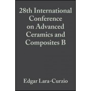 28th International Conference on Advanced Ceramics and Composites B 2004 by Edgar Lara-Curzio