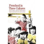 Preschool in Three Cultures by Joseph J. Tobin