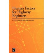 Human Factors for Highway Engineers by R. Fuller