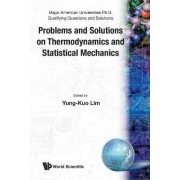 Problems and Solutions on Thermodynamics and Statistical Mechanics by Yung-Kuo Lim