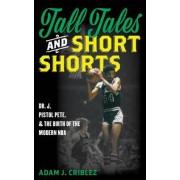 Tall Tales and Short Shorts by Adam J. Criblez