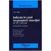 Judecata in cazul recunoasterii vinovatiei - Victor Vaduva
