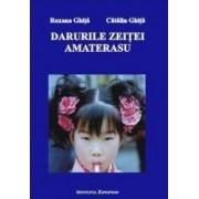 Darurile Zeitei Amaterasu - Roxana Ghita Catalin Ghita