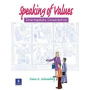 Speaking of Values 1: Student Book by Irene E. Schoenberg