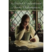 The Secret Confessions of Anne Shakespeare by Arliss Ryan