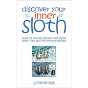 Discover Your Inner Sloth by Gillian Bridge