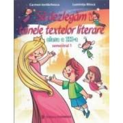 Sa dezlegam tainele textelor literare - Clasa a 3-a. Sem.1 - Carmen Iordachescu Luminita Minca
