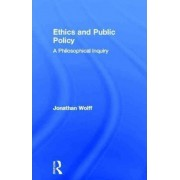 Ethics and Public Policy by Jonathan Wolff