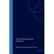 Where Semantics Meets Pragmatics by Klaus Von Heusinger