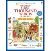 First Thousand Words in French Sticker Book by Heather Amery