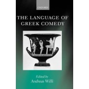 The Language of Greek Comedy by Professor of Comparative Philogoy Andreas Willi