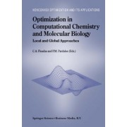 Optimization in Computational Chemistry and Molecular Biology by C.A. Floudas