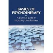 Basics of Psychotherapy by Richard B. Makover