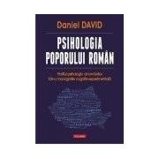 Psihologia poporului roman. Profilul psihologic al romanilor intr-o monografie cognitiv-experimentala (cartonat)