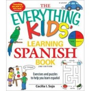 Everything Kids' Learning Spanish Book by Cecilia I. Sojo