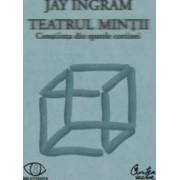 Teatrul mintii - Jay Ingram