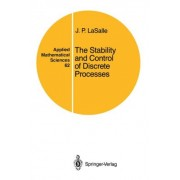 The Stability and Control of Discrete Processes by Joseph P. Lasalle