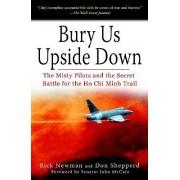 Bury Us Upside Down by Rick Newman