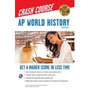 AP(R) World History Crash Course Book + Online by Jay P Harmon
