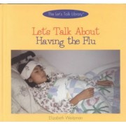 Let's Talk about Having the Flu by Elizabeth Weitzman