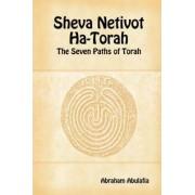 Sheva Netivot Ha-Torah - The Seven Paths of Torah by Abraham Abulafia by Abraham Abulafia