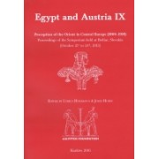Egypt and Austria IX: Perception of the Orient in Central Europe (1800–1918). Proceedings of the Symposium held at Betliar, Slovakia (October 21st to 24th, 2013)(Hudáková, Jozef Hudec Ľubica)