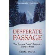 Desperate Passage by Ethan Rarick