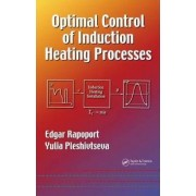 Optimal Control of Induction Heating Processes by Edgar Rapoport