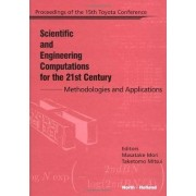 Scientific and Engineering Computations for the 21st Century - Methodologies and Applications by Mori