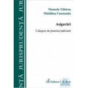Asigurari. Culegere de practica judiciara - Manuela Tabaras Madalina Constantin