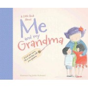 A Little Book about Me and My Grandma by Jedda Robaard