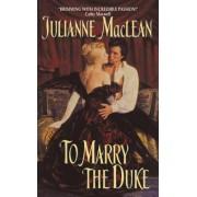 To Marry the Duke by Julianne MacLean