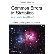 Common Errors in Statistics (and How to Avoid Them) by Phillip I. Good