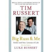 Big Russ & Me, 10th anniversary edition by Tim Russert