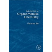 Advances in Organometallic Chemistry: Volume 59 by Anthony F. Hill