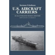 U.S. Aircraft Carriers by Norman Friedman