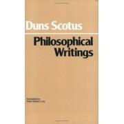 Duns Scotus: Philosophical Writings by John Duns Scotus