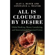 All is Clouded by Desire by Alan A. Block