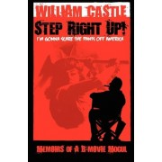 Step Right Up!...I'm Gonna Scare the Pants Off America by William Castle