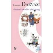 Vanatorii de caini din Loyang - Laszlo Darvasi