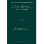Theory and Practice of Transboundary Environmental Impact Assessment by Kees Bastmeijer
