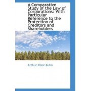 A Comparative Study of the Law of Corporations by Arthur Kline Kuhn