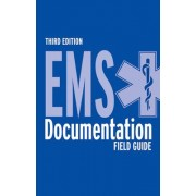 EMS Documentation Field Guide by American Academy of Orthopaedic Surgeons (Aaos)