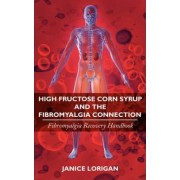 High Fructose Corn Syrup and the Fibromyalgia Connection by Janice Lorigan