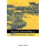 Hazards Vulnerability and Environmental Justice by Susan L. Cutter