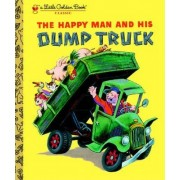 The Happy Man and His Dump Truck by Tibor Gergely